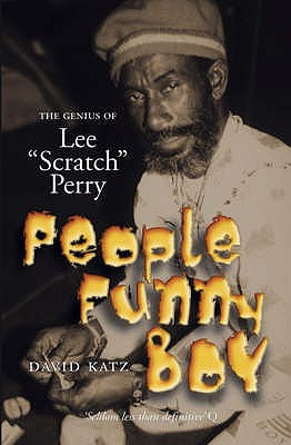 People Funny Boy: The Genius of Lee 'Scratch' Perry - Katz, David