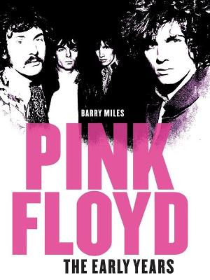 Pink Floyd: The Early Years - Miles, Barry
