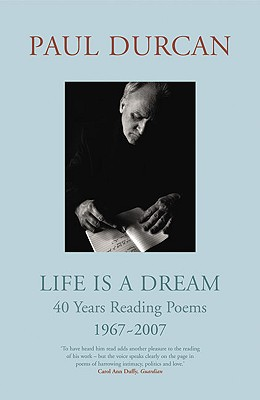 Life Is a Dream: 40 Years Reading Poems 1967-2007 - Durcan, Paul