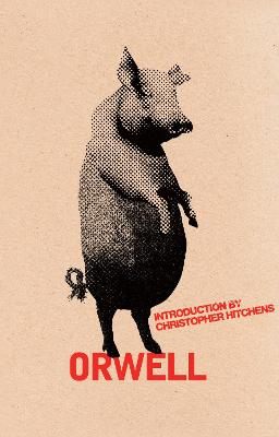 Animal Farm: A Fairy Story - Orwell, George, and Hitchens, Christopher (Introduction by)