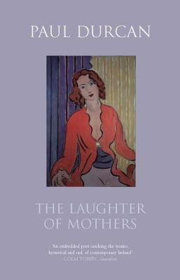 The Laughter of Mothers - Durcan, Paul