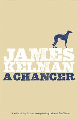 A Chancer - Kelman, James