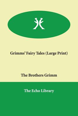 Grimms' Fairy Tales - Brothers Grimm, and Grimm, The Brothers