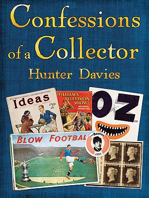 Confessions of a Collector. Hunter Davies - Davies, Hunter