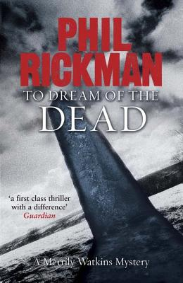 To Dream of the Dead - Rickman, Phil