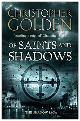Of Saints and Shadows - Golden, Christopher