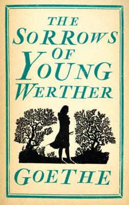 The Sorrows of Young Werther - Goethe, Johann Wolfgang von, and Morgan, Bayard Quincy (Translated by)