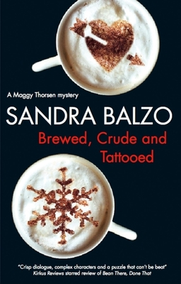 Brewed, Crude and Tattooed - Balzo, Sandra