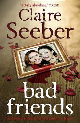 Bad Friends - Seeber, Claire