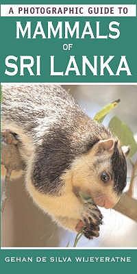 A Photographic Guide to Mammals of Sri Lanka - Silva Wijeyeratne, Gehan de