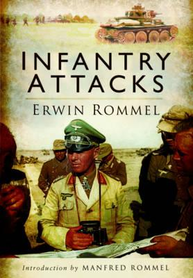 Infantry Attacks - Rommel, Erwin