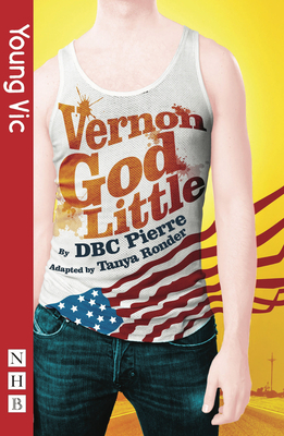 Vernon God Little - Pierre, D. B. C., and Ronder, Tanya (Adapted by)