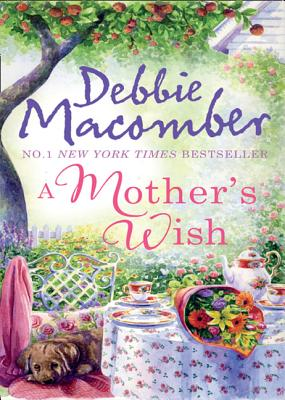 A Mother's Wish - Macomber, Debbie