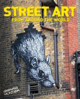 Street Art: From Around the World - Hunter, Garry