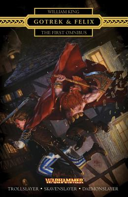 Gotrek & Felix: The First Omnibus - King, William