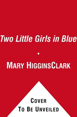 Two Little Girls in Blue - Clark, Mary Higgins