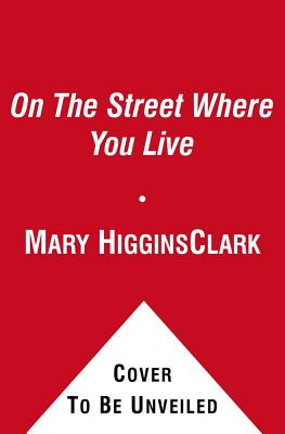 On the Street Where You Live - Clark, Mary Higgins