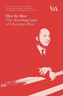 Dior by Dior: The Autobiography of Christian Dior - Dior, Christian, and Fraser, Antonia, Lady (Translated by)
