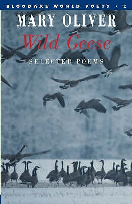 Wild Geese - Oliver, Mary (Editor)