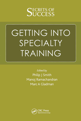 Secrets of Success: Getting Into Specialty Training - Ramachandran, Manoj, and Smith, Phillip, and Gladwell, Marc