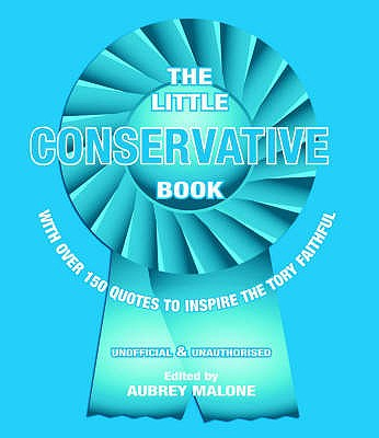 The Little Conservative Book - Malone, Aubrey