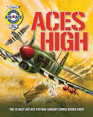 Aces High: The 10 Best Air Ace Picture Library Comic Books Ever! - Holland, Steve (Editor)