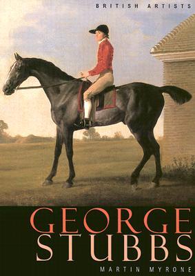George Stubbs - Myrone, Martin