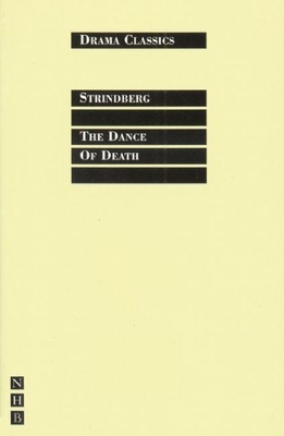 The Dance of Death - Strindberg, August, and Mulrine, Stephen (Translated by)