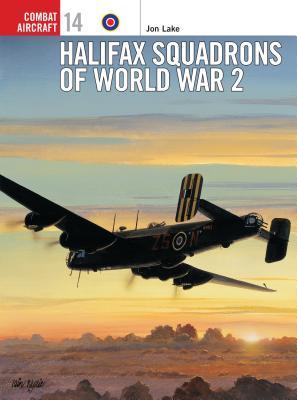 Halifax Squadrons of World War 2 - Lake, Jon