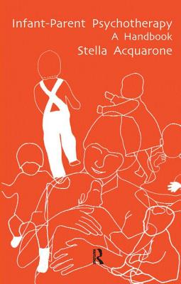 Infant-Parent Psychotherapy: A Handbook - Acquarone, Stella