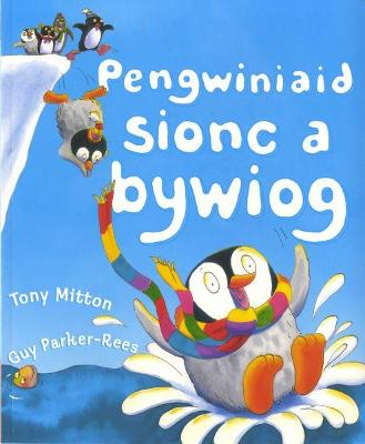 Pengwiniaid Sionc a Bywiog - Mitton, Tony, and Williams, Gwynne (Translated by), and Parker-Rees, Guy (Illustrator)