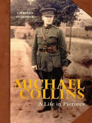 Michael Collins: A Life in Pictures - Osborne, Chrissy