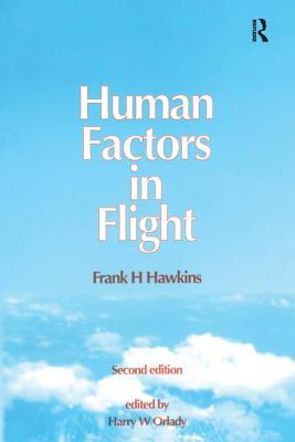 Human Factors in Flight - Hawkins, Frank H, and Orlady, Harry W (Editor)