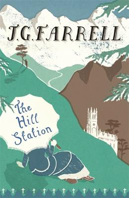 The Hill Station - Farrell, J. G. (James Gordon)