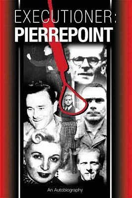 Executioner: Pierrepoint - Pierrepoint, Albert