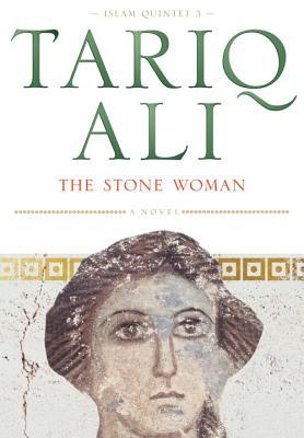 The Stone Woman - Ali, Tariq