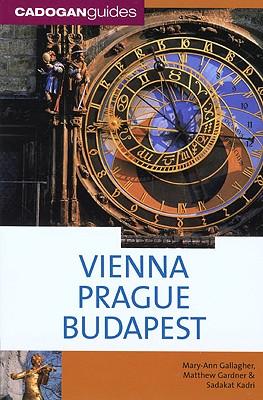 Vienna Prague Budapest - Gallagher, Mary-Ann, and Gardner, Matthew, and Kadri, Sadakat