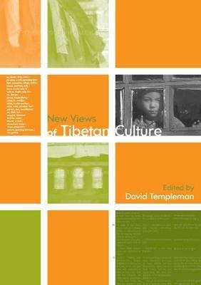 New Views of Tibetan Culture - Templeman, David (Editor)