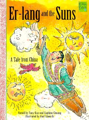 Er-Lang and the Suns: A Tale from China - Guo, Tony (Retold by), and Cheung, Euphine (Retold by)