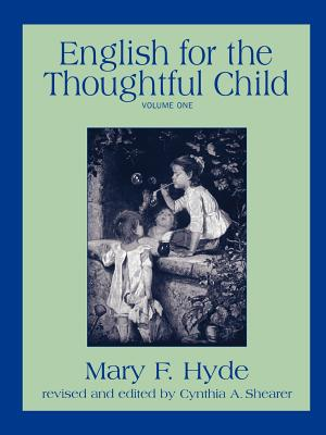 English for the Thoughtful Child - Volume One - Hyde, Mary F, and Shearer, Cynthia A