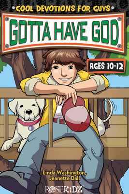 Gotta Have God Cool Devotions for Guys Ages 10-12 - Washington, Linda, and Dall, Jeanette