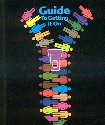 Guide to Getting It on: For Adults of All Ages - Joannides, Paul, Mr., and Johnson, Toni (Editor)