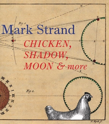 Chicken, Shadow, Moon & More - Strand, Mark