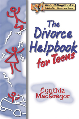 The Divorce Helpbook for Teens - MacGregor, Cynthia
