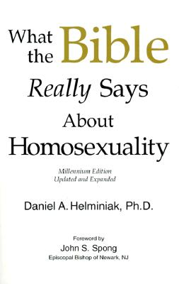 What the Bible Really Says about Homosexuality - Helminiak, Daniel A, Ph.D.