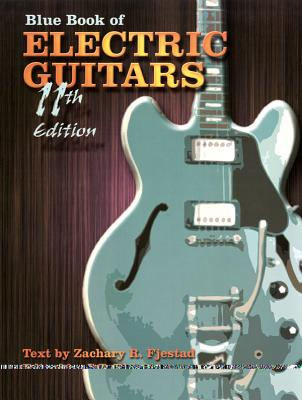 Blue Book of Electric Guitars - Fjestad, S P (Editor), and Fjestad, Zachary R (Text by)