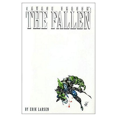 Savage Dragon Volume 3: The Fallen - Larson, Erik, and Larsen, Erik