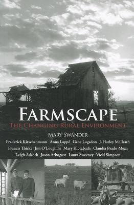 Farmscape: The Changing Rural Environment - Swander, Mary, and Kirschenmann, Frederick, and Lappe, Anna