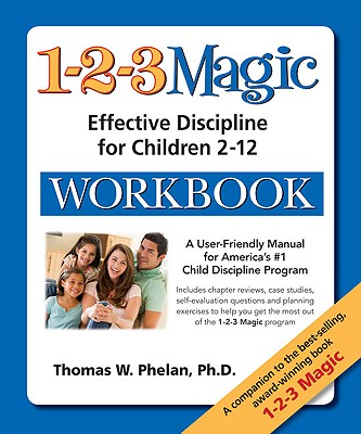 1-2-3 Magic Workbook: Effective Discipline for Children 2-12 - Phelan, Thomas W, PhD, and Lewis, Tracy M