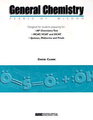 General Chemistry: Pearls of Wisdom - Clark, David, Professor